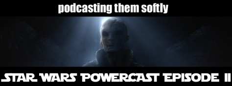 STAR WARS POWERCAST 2