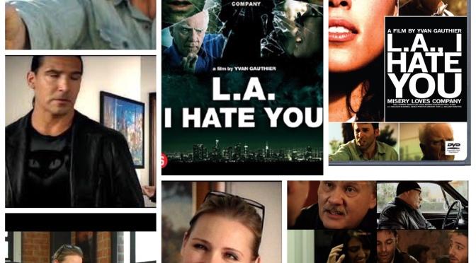 B Movie Glory: LA, I Hate You