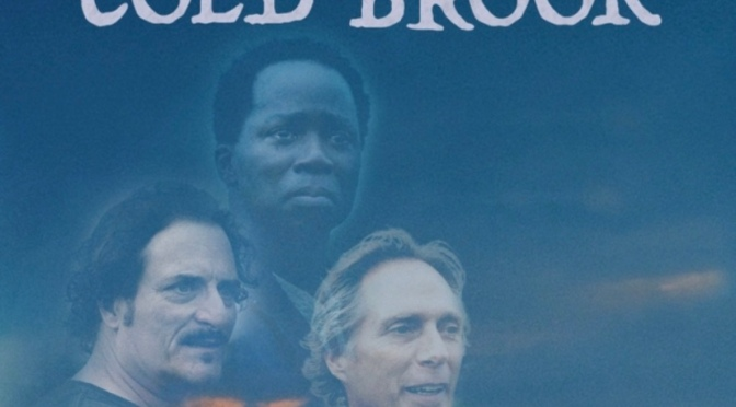 Indie Gems: William Fichtner's Cold Brook