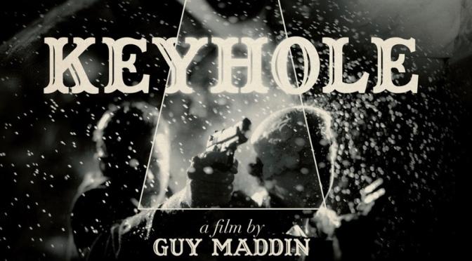 Guy Maddin's Keyhole