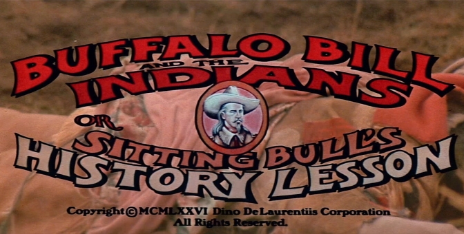 Robert Altman's BUFFALO BILL AND THE INDIANS, OR SITTING BULL'S HISTORY LESSON