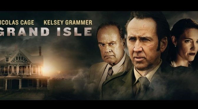 Exploring the Nic Cage B Grade Cinematic Universe with Nate: Grand Isle